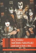 Ničeho nelituju aneb Jak to bylo s Kiss