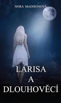 Larisa a Dlouhověcí