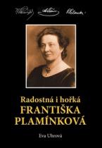 Radostná i hořká Františka Plamínková
