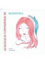 Almanach vzpomínek III - Maminka