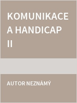 Komunikace a handicap II