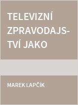 Televizní zpravodajství jako paradox II
