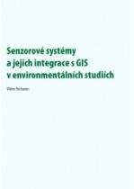 Senzorové systémy a jejich integrace s GIS v environmentálních studiích