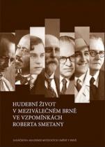 Hudební život v meziválečném Brně ve vzpomínkách Roberta Smetany