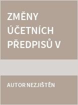 Změny účetních předpisů v souvislosti s transpozicí evropských směrnic a rekodifikací soukromého práva