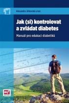 Jak (si) kontrolovat a zvládat diabetes