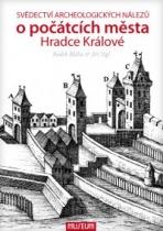 Svědectví archeologických nálezů o počátcích města Hradce Králové