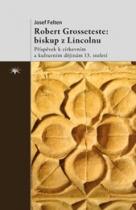 Robert Grosseteste: biskup z Lincolnu