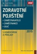 Zdravotní pojištění zaměstnavatelů, zaměstnanců a OSVČ s komentářem a příklady 2015