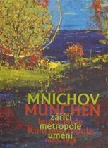 Mnichov - zářící metropole umění 1870–1918