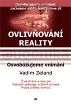 Ovlivňování reality 11 - Osvobozujeme vnímání