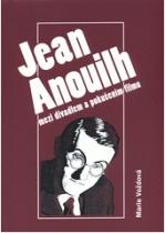 Jean Anouilh mezi divadlem a pokušením filmu