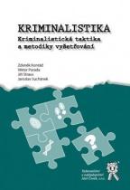 Kriminalistika - Kriminalistická taktika a metodiky vyšetřování