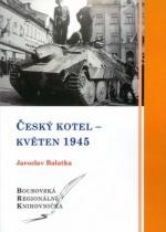 Český kotel - květen 1945
