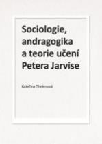 Sociologie, andragogika a teorie učení Petera Jarvise