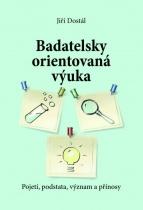 Badatelsky orientovaná výuka: Pojetí, podstata, význam a přínosy