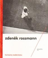 Horizonty modernismu – Zdeněk Rossmann