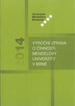 Výroční zpráva o činnosti Mendelovy univerzity v Brně za rok 2014
