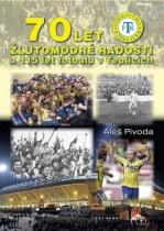 70 let žlutomodré radosti a 115 let fotbalu v Teplicích