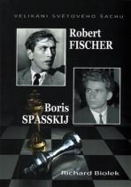 Robert Fischer, Boris Spasskij - Velikáni světového šachu