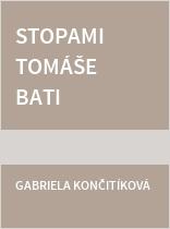Stopami Tomáše Bati