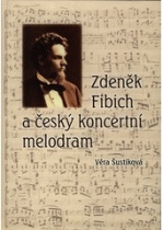 Zdeněk Fibich a český koncertní melodram