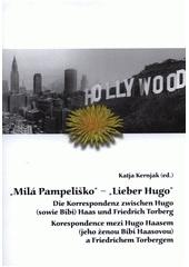 Korespondence mezi Hugo Haasem (jeho ženou Bibi Haasovou) a Friedrichem Torbergem