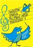 Hudební nauka pro malé i větší muzikanty 1