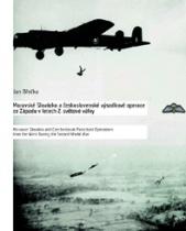 Moravské Slovácko a československé výsadkové operace ze Západu v letech 2. světové války