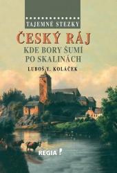 Český ráj - Kde bory šumí po skalinách