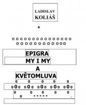 Epigramy i my a Květomluva