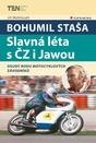 Bohumil Staša - Slavná léta s ČZ i Jawou