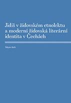 Jidiš v židovském etnolektu a moderní židovská identita v Čechách