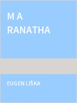 M A RANATHA