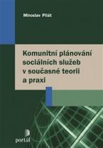 Komunitní plánování sociálních služeb v současné teorii a praxi
