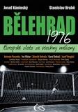 Bělehrad 1976 – Evropské zlato za všechny miliony