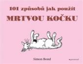 101 způsobů, jak použít mrtvou kočku