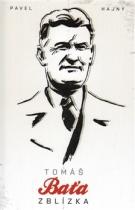 Tomáš Baťa zblízka