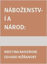 Náboženství a národ: Češi, Němci a Slováci ve 20. století