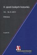 X. sjezd českých historiků 14.–16. 9. 2011, svazek IV.