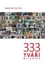 333 tváří Milevska