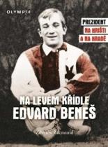 Na levém křídle Edvard Beneš