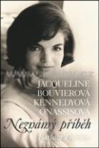 Jacqueline Bouvierová Kennedyová Onassisová - Neznámý příběh