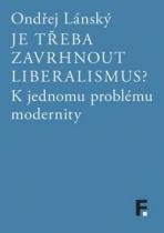 Je třeba zavrhnout liberalismus?