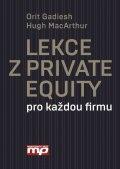 Lekce z Private Equity pro jakoukoliv firmu