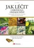Jak léčit chronická onemocnění homeopatií, Bachovými esencemi a Schüsslerovými solemi