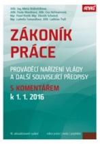 Zákoník práce, prováděcí nařízení vlády a další související předpisy s komentářem k 1. 1. 2016