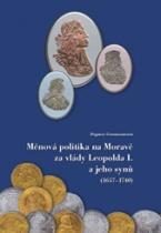 Měnová politika na Moravě za vlády Leopolda I. a jeho synů (1657–1740)