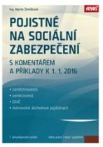 Pojistné na sociální zabezpečení zaměstnavatelů, zaměstnanců, OSVČ a dobrovolně důchodově pojištěných s komentářem a příklady k 1. 1. 2016