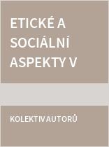 Etické a sociální aspekty v oblasti vzdělávání a pedagogickém výzkumu